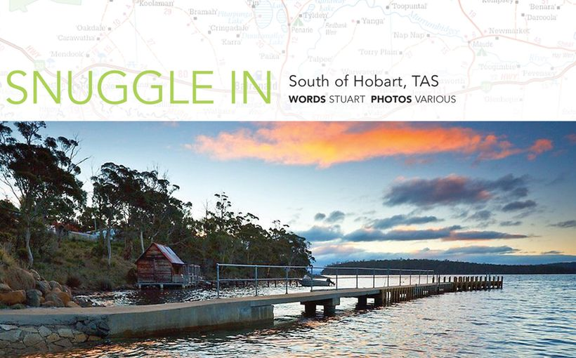 Snuggle In: South of Hobart, Tasmania