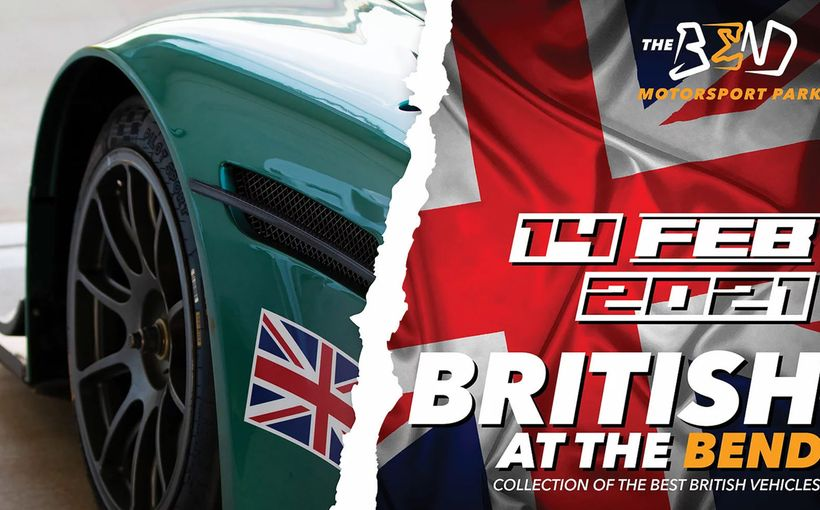 British at The Bend: 14 February 2021