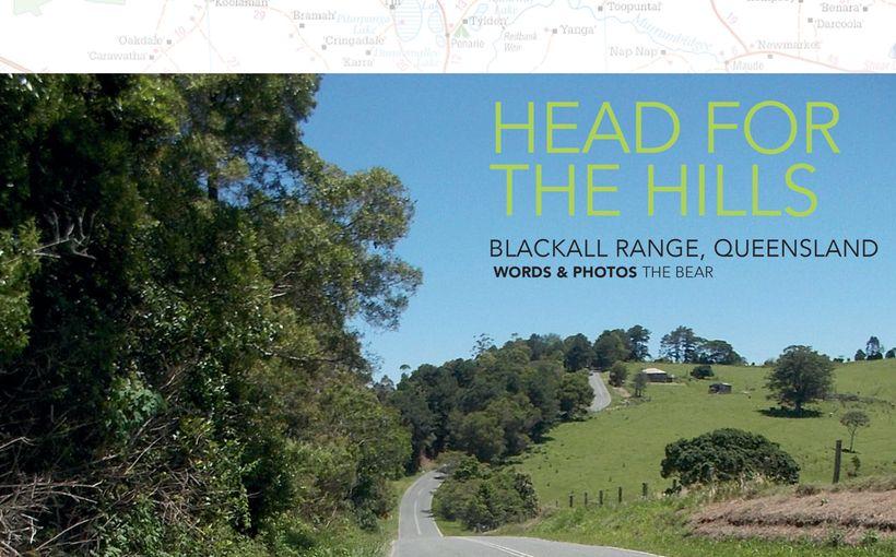 Head for the Hills: Blackall Range, Queensland