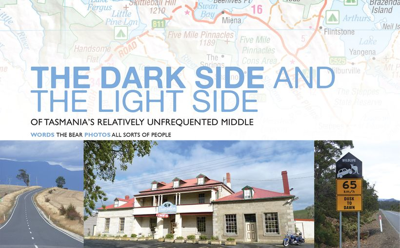 The Dark Side and the Light Side of Tasmania's Relatively Unfrequented Middle