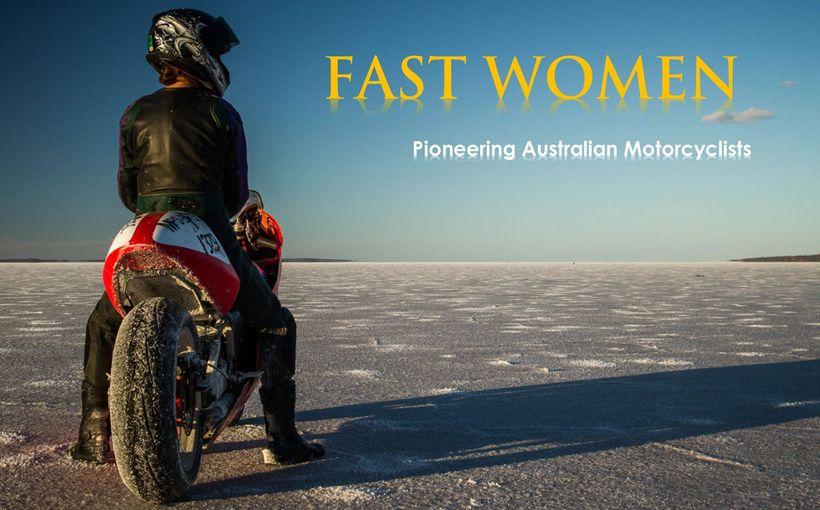 FAST WOMEN - Pioneering Australian Motorcyclists